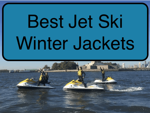 Jet Ski Winter Jackets for Personal Watercraft