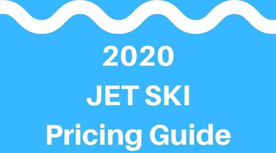 Jet Ski Pricing 2020 Guide